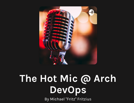 The Hot Mic @ Arch DevOps